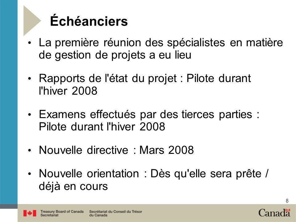 8 Échéanciers La première réunion des spécialistes en matière de gestion de projets a eu lieu Rapports de l'état du projet : Pilote durant l'hiver 200