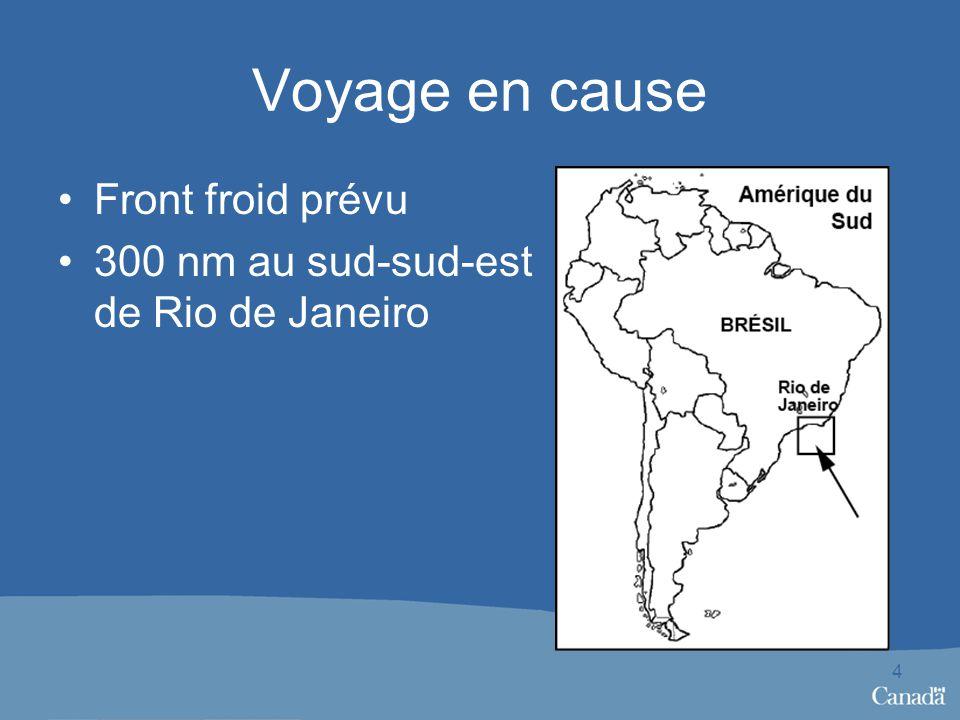 Voyage en cause Front froid prévu 300 nm au sud-sud-est de Rio de Janeiro 4