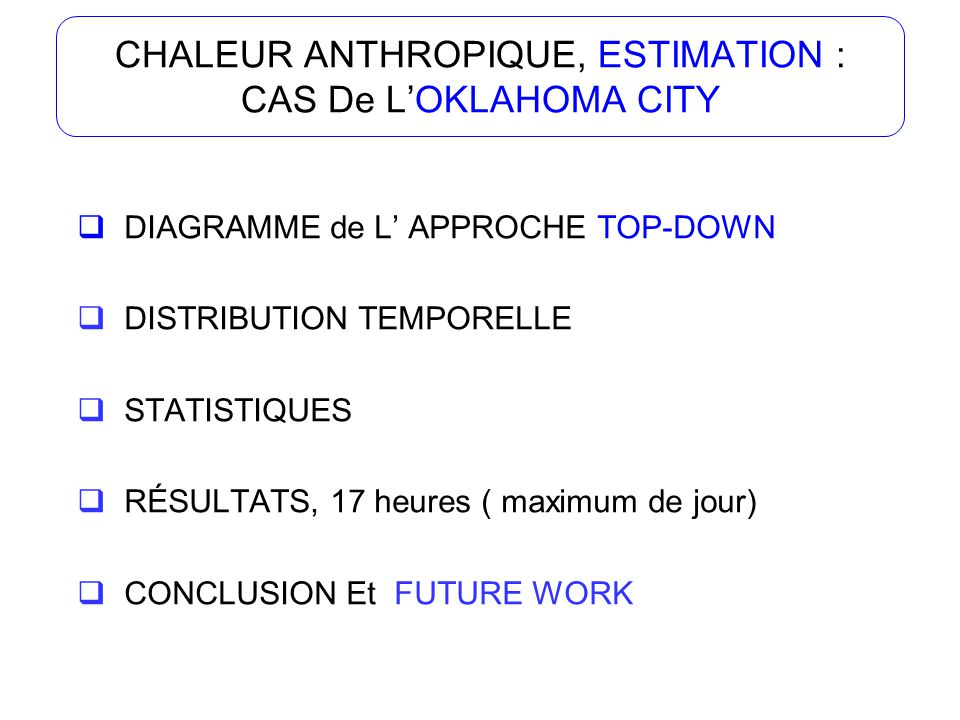 CHALEUR ANTHROPIQUE, ESTIMATION : CAS De LOKLAHOMA CITY CONCLUSION distribuer de la chaleur anthropique par (Population + Road + Industrial Land ).
