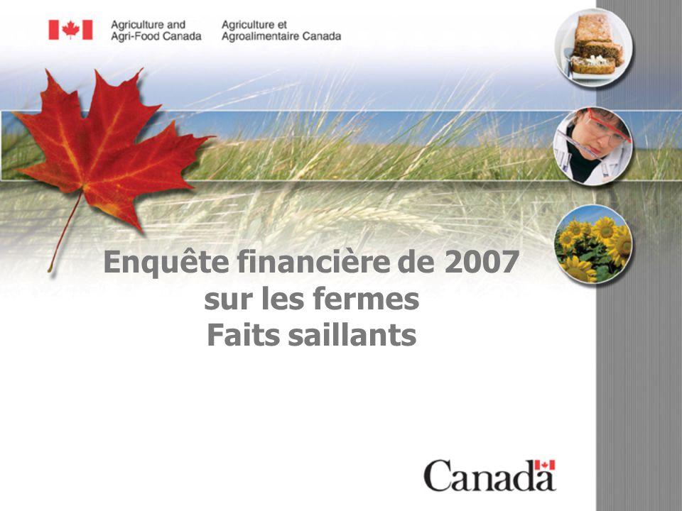 07-094-dp Enquête financière de 2007 sur les fermes Faits saillants
