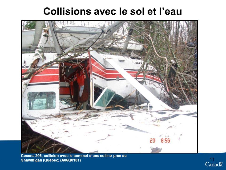 11 Collisions avec le sol et leau Cessna 206, collision avec le sommet d une colline près de Shawinigan (Québec) (A06Q0181)