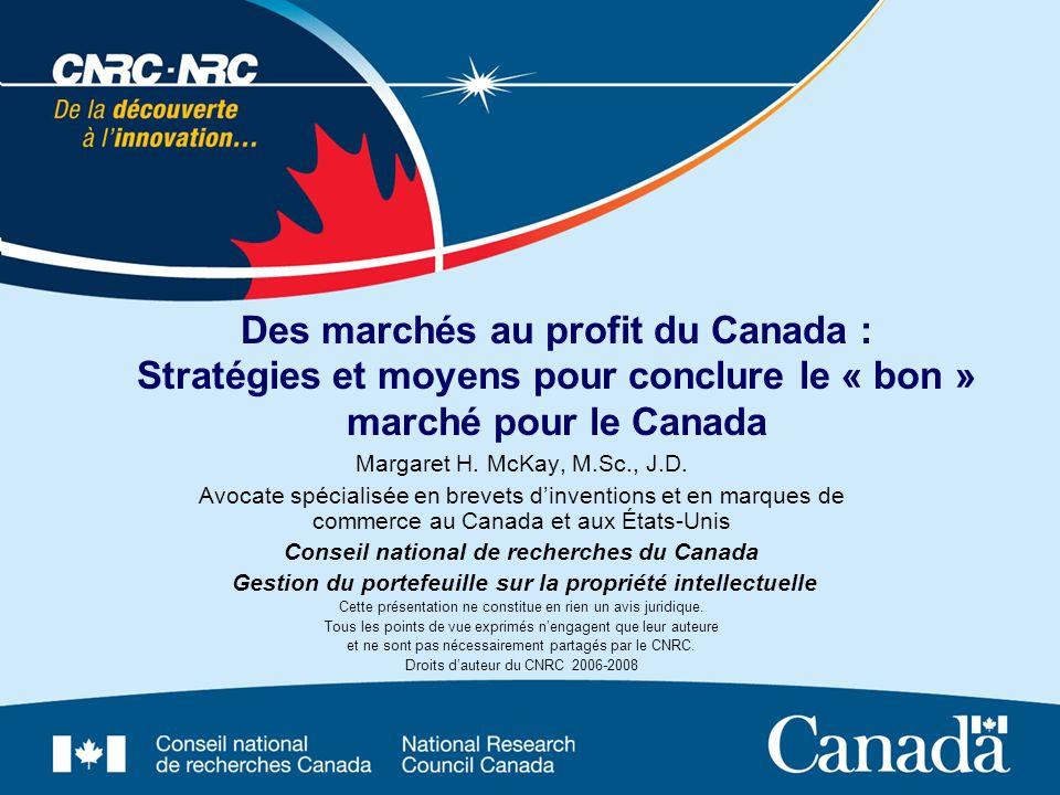 Des marchés au profit du Canada : Stratégies et moyens pour conclure le « bon » marché pour le Canada Margaret H. McKay, M.Sc., J.D. Avocate spécialis