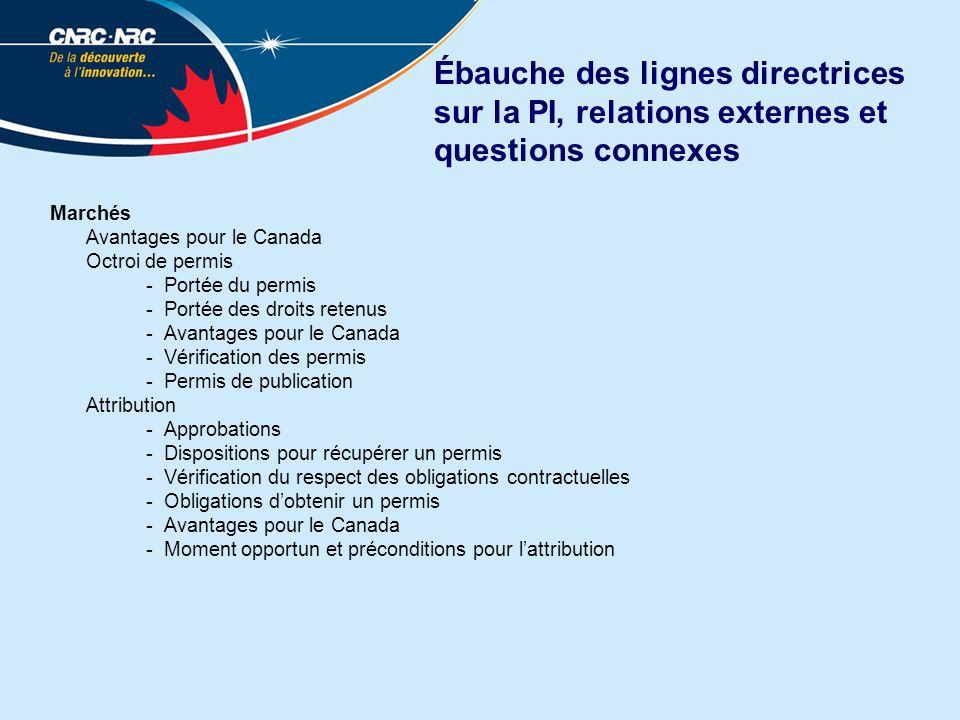 Ébauche des lignes directrices sur la PI, relations externes et questions connexes Marchés Avantages pour le Canada Octroi de permis - Portée du permi