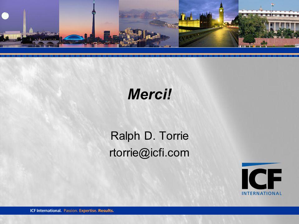 Merci! Ralph D. Torrie rtorrie@icfi.com