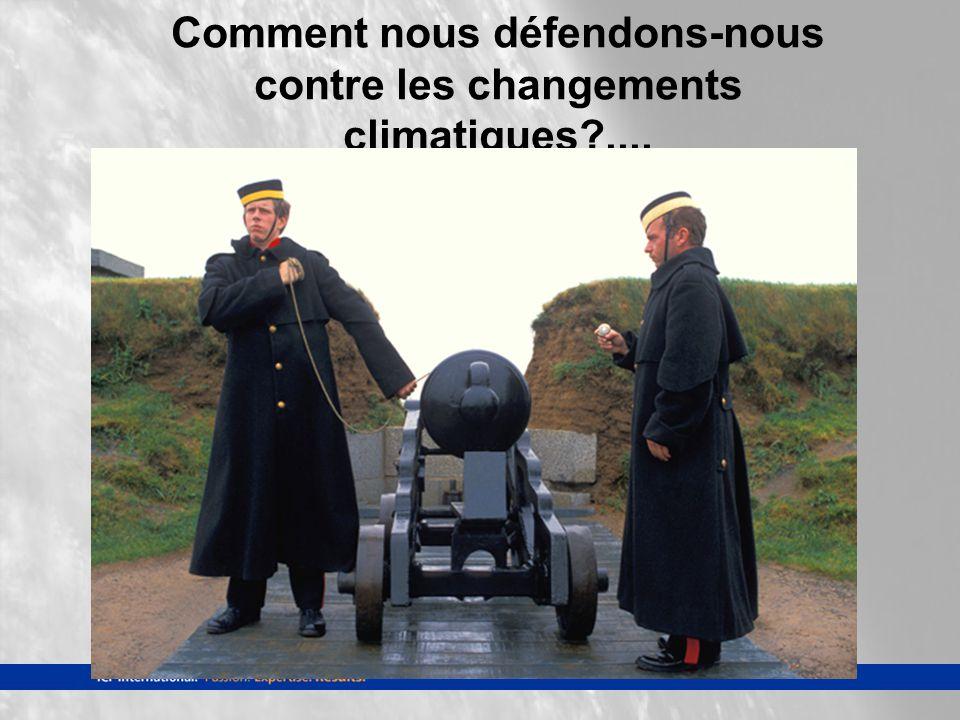 Comment nous défendons-nous contre les changements climatiques?....