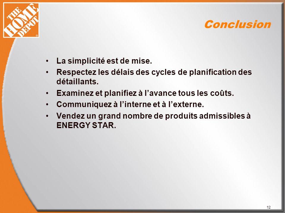 12 Conclusion La simplicité est de mise.
