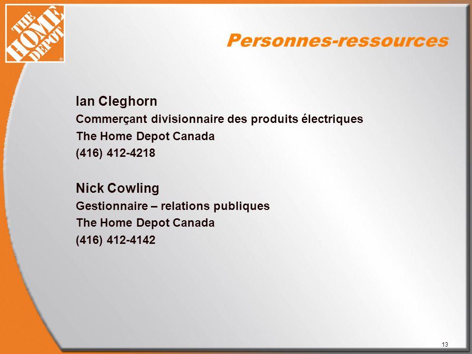 13 Personnes-ressources Ian Cleghorn Commerçant divisionnaire des produits électriques The Home Depot Canada (416) 412-4218 Nick Cowling Gestionnaire – relations publiques The Home Depot Canada (416) 412-4142