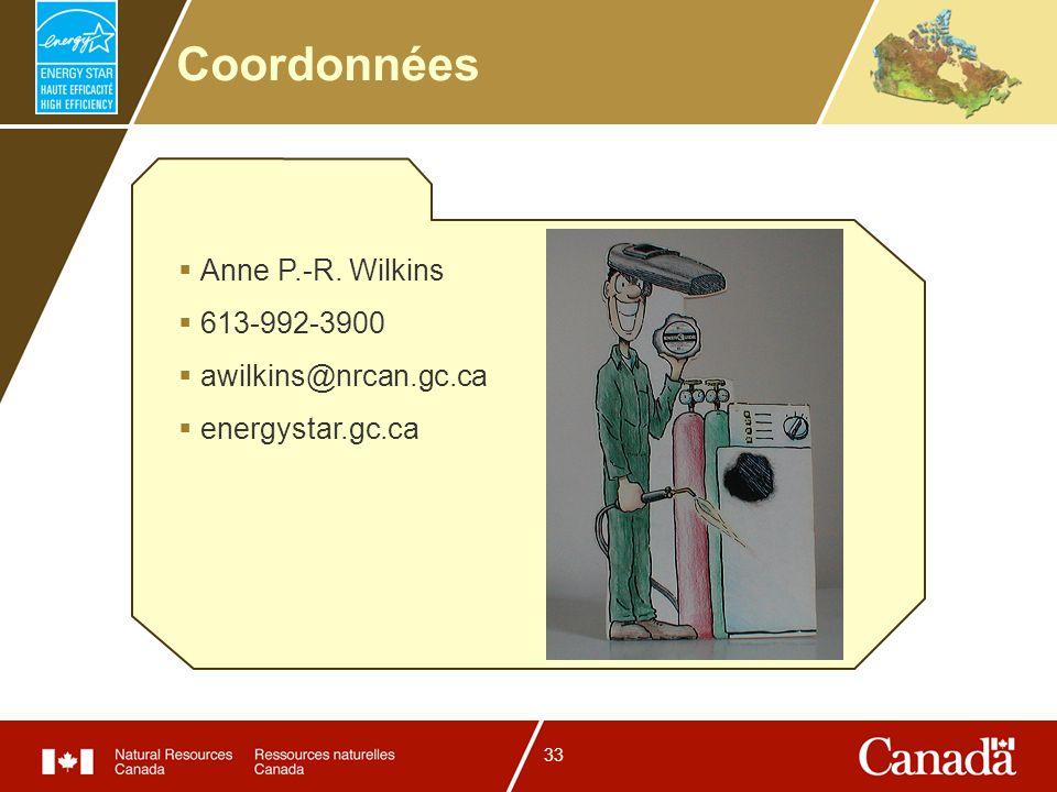 33 Coordonnées Anne P.-R. Wilkins 613-992-3900 awilkins@nrcan.gc.ca energystar.gc.ca