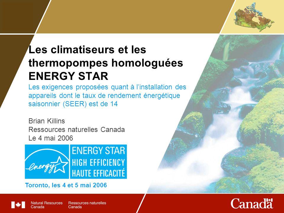 Les climatiseurs et les thermopompes homologuées ENERGY STAR Les exigences proposées quant à linstallation des appareils dont le taux de rendement éne
