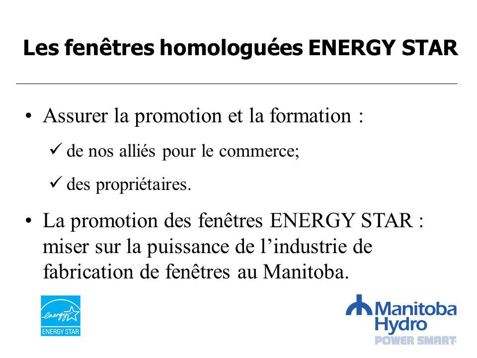 Assurer la promotion et la formation : de nos alliés pour le commerce; des propriétaires. La promotion des fenêtres ENERGY STAR : miser sur la puissan