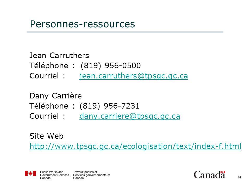 14 Personnes-ressources Jean Carruthers Téléphone : (819) 956-0500 Courriel : jean.carruthers@tpsgc.gc.cajean.carruthers@tpsgc.gc.ca Dany Carrière Tél