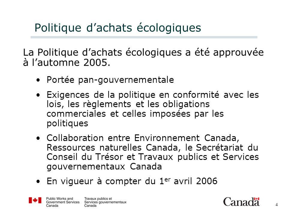 4 Politique dachats écologiques La Politique dachats écologiques a été approuvée à lautomne 2005.