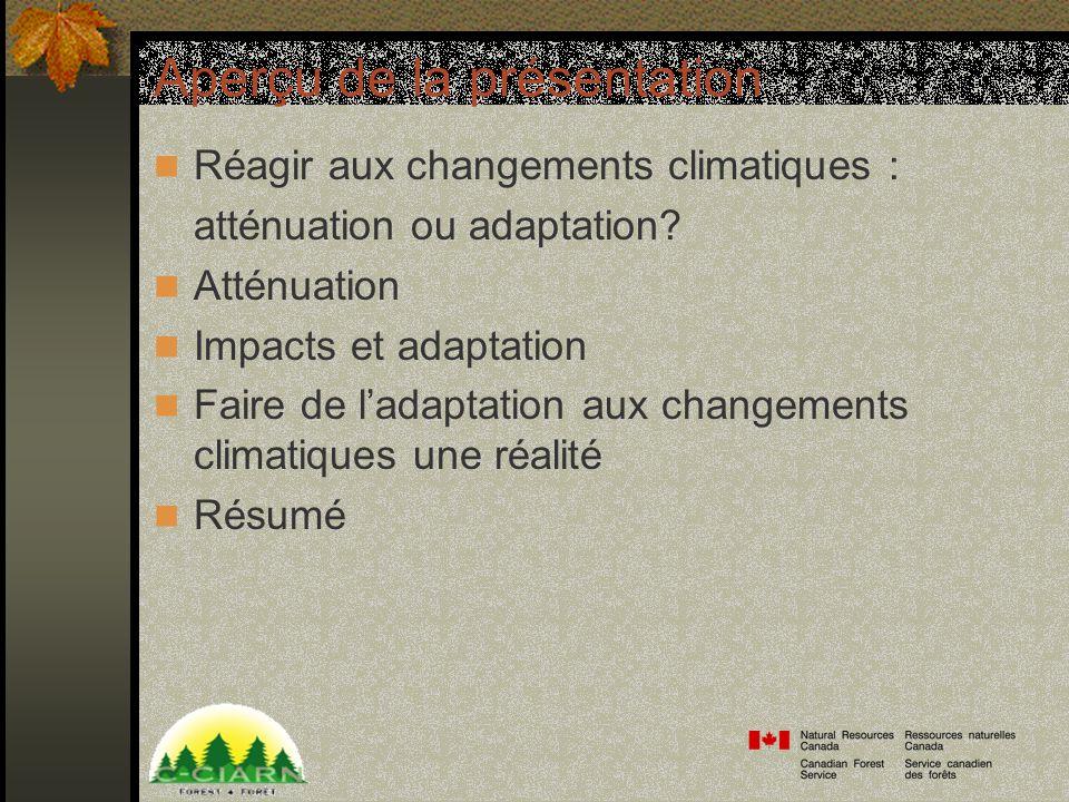 Aperçu de la présentation Réagir aux changements climatiques : atténuation ou adaptation.