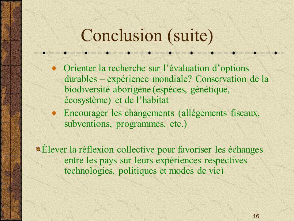 16 Conclusion (suite) Orienter la recherche sur lévaluation doptions durables – expérience mondiale.