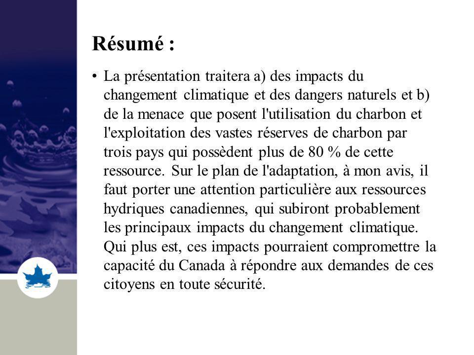 Résumé : La présentation traitera a) des impacts du changement climatique et des dangers naturels et b) de la menace que posent l'utilisation du charb