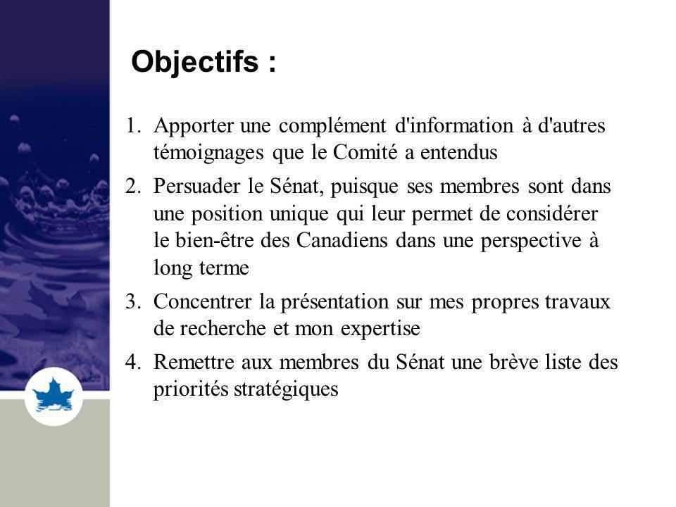 Objectifs : 1.Apporter une complément d'information à d'autres témoignages que le Comité a entendus 2.Persuader le Sénat, puisque ses membres sont dan