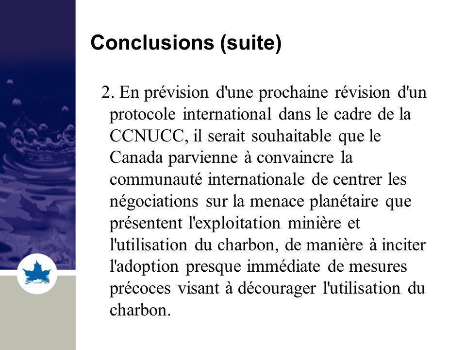 Conclusions (suite) 2. En prévision d'une prochaine révision d'un protocole international dans le cadre de la CCNUCC, il serait souhaitable que le Can