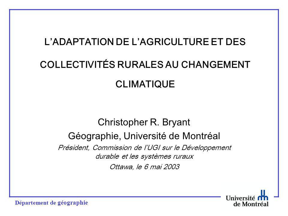 Département de géographie LADAPTATION DE LAGRICULTURE ET DES COLLECTIVITÉS RURALES AU CHANGEMENT CLIMATIQUE Christopher R.