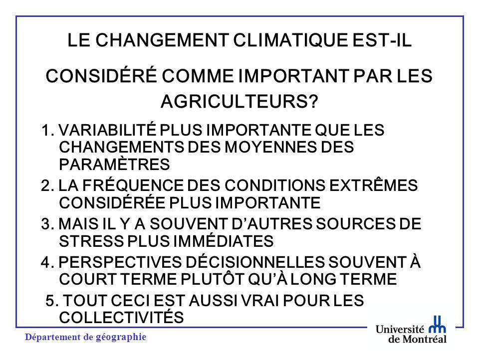 Département de géographie LE CHANGEMENT CLIMATIQUE EST-IL CONSIDÉRÉ COMME IMPORTANT PAR LES AGRICULTEURS.