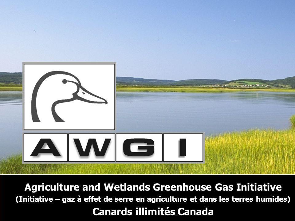 Agriculture and Wetlands Greenhouse Gas Initiative (Initiative – gaz à effet de serre en agriculture et dans les terres humides) Canards illimités Canada