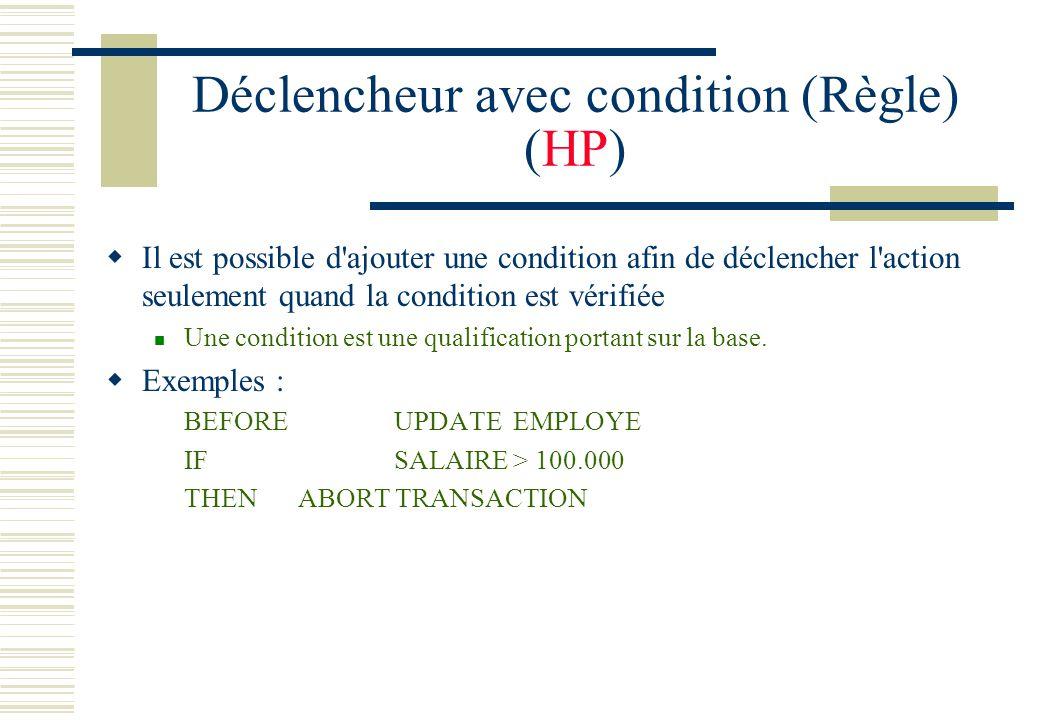 Déclencheur avec condition (Règle) (HP) Il est possible d'ajouter une condition afin de déclencher l'action seulement quand la condition est vérifiée