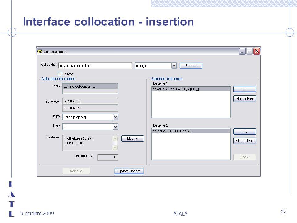 LATLLATL 9 octobre 2009 ATALA 22 Interface collocation - insertion