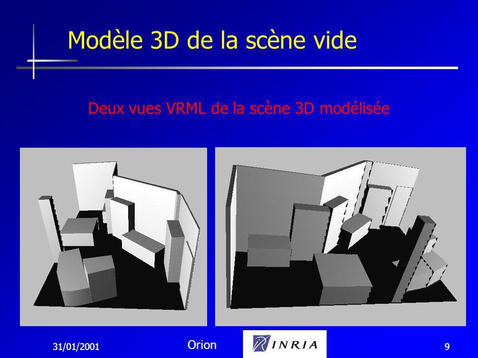31/01/2001 Orion 9 Modèle 3D de la scène vide Deux vues VRML de la scène 3D modélisée