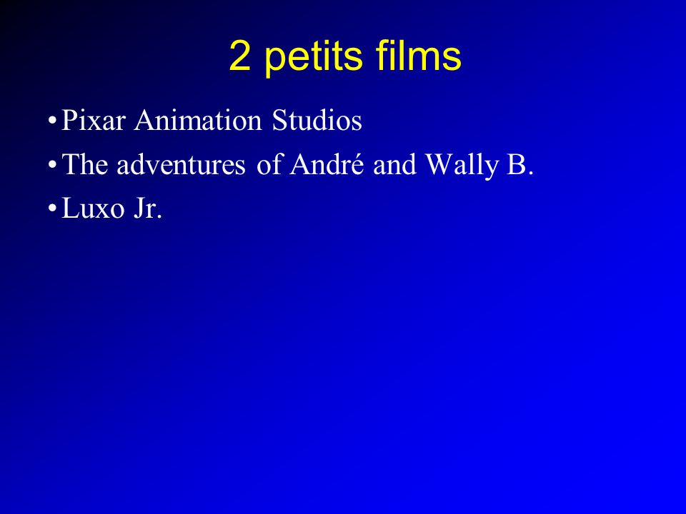 2 petits films Pixar Animation Studios The adventures of André and Wally B. Luxo Jr.