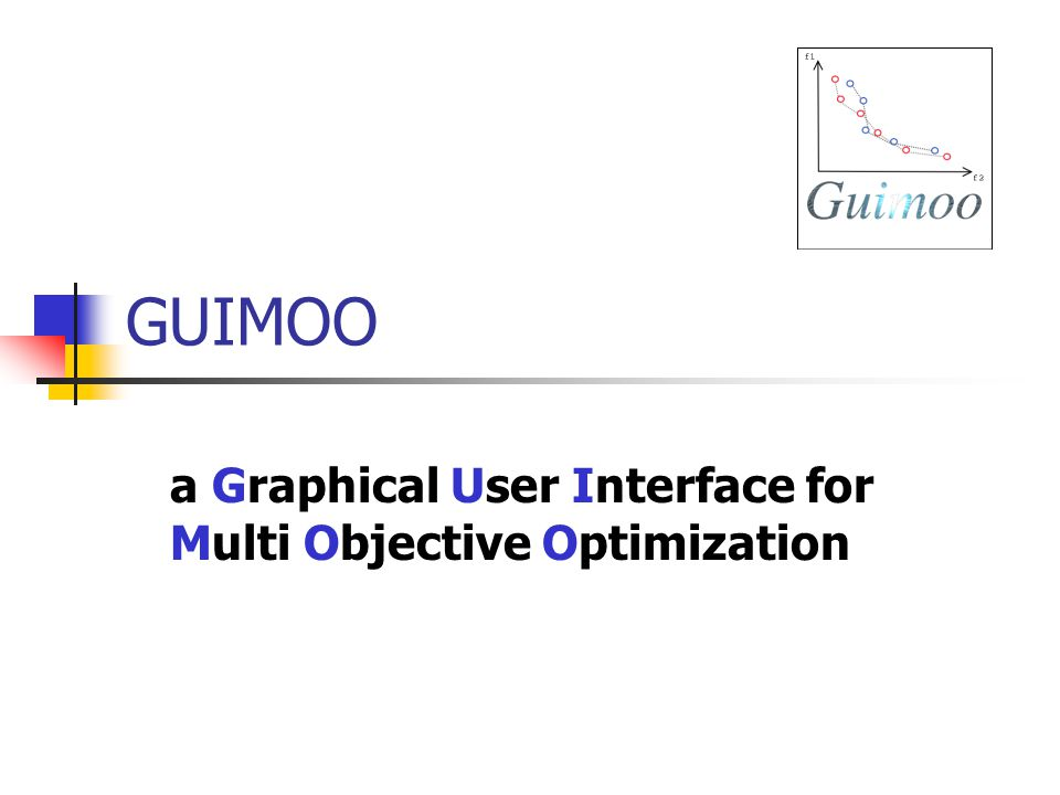 GUIMOO a Graphical User Interface for Multi Objective Optimization