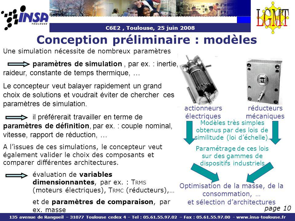 C6E2, Toulouse, 25 juin 2008 135 avenue de Rangueil – 31077 Toulouse cedex 4 – Tel : 05.61.55.97.02 – Fax : 05.61.55.97.00 - www.insa-toulouse.fr page 10 Une simulation nécessite de nombreux paramètres paramètres de simulation, par ex.