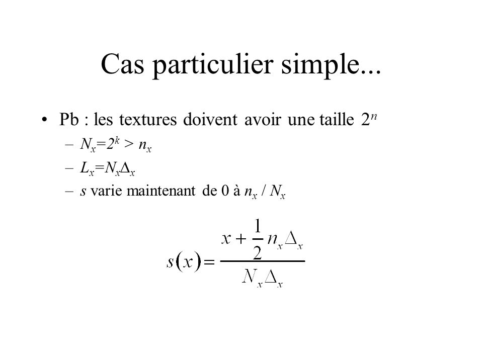 Cas particulier simple...