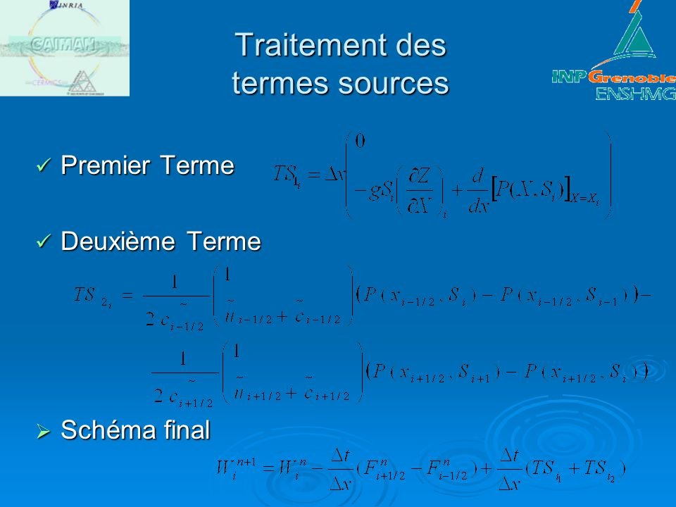Traitement des termes sources Premier Terme Premier Terme Deuxième Terme Deuxième Terme Schéma final Schéma final