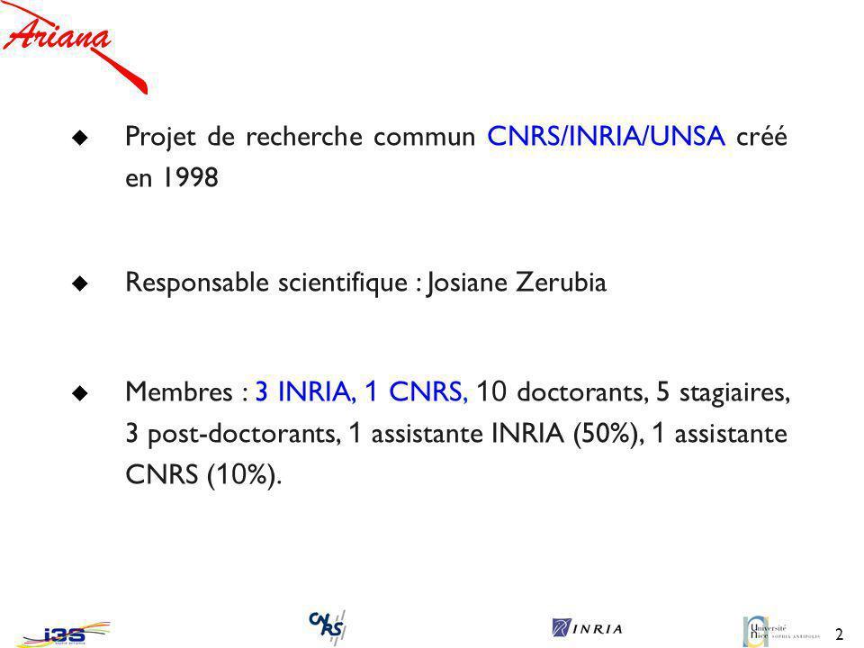 2 Projet de recherche commun CNRS/INRIA/UNSA créé en 1998 Responsable scientifique : Josiane Zerubia Membres : 3 INRIA, 1 CNRS, 10 doctorants, 5 stagiaires, 3 post-doctorants, 1 assistante INRIA (50%), 1 assistante CNRS ( 10 %).