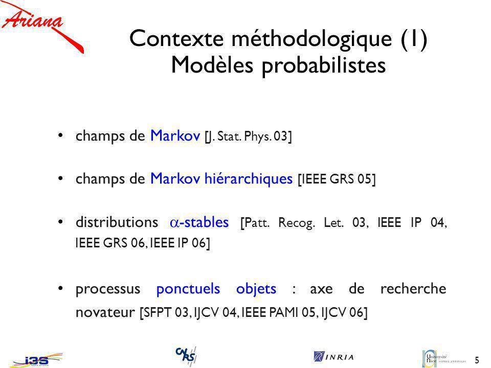 5 Contexte méthodologique (1) Modèles probabilistes champs de Markov [J.