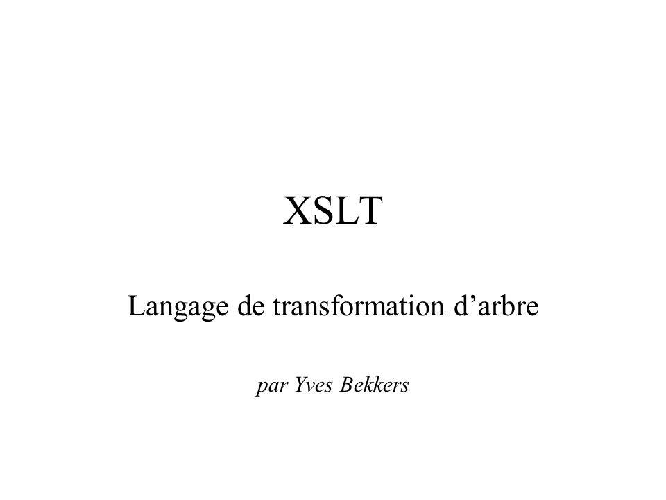 XSLT Langage de transformation darbre par Yves Bekkers