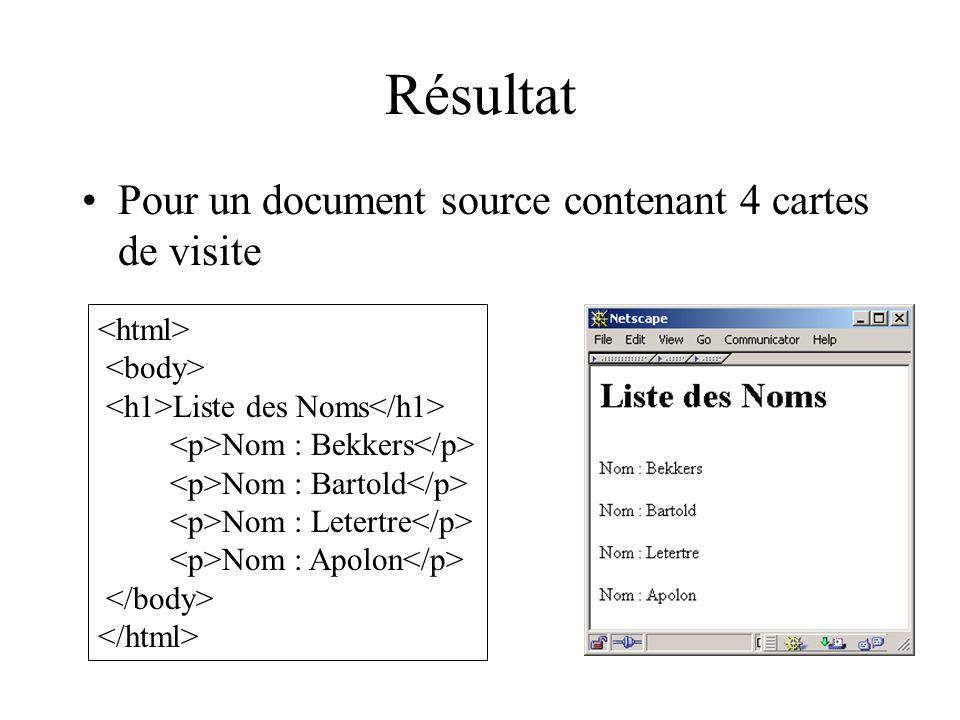 Résultat Pour un document source contenant 4 cartes de visite Liste des Noms Nom : Bekkers Nom : Bartold Nom : Letertre Nom : Apolon
