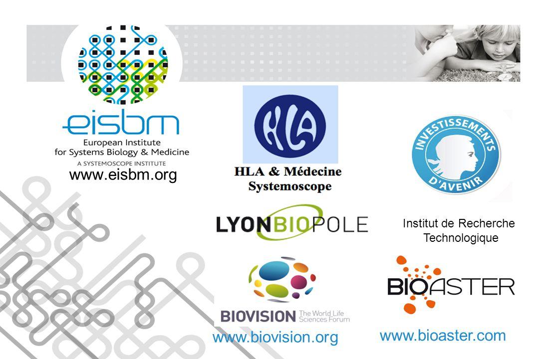 www.eisbm.org 2 Institut de Recherche Technologique www.bioaster.com www.biovision.org