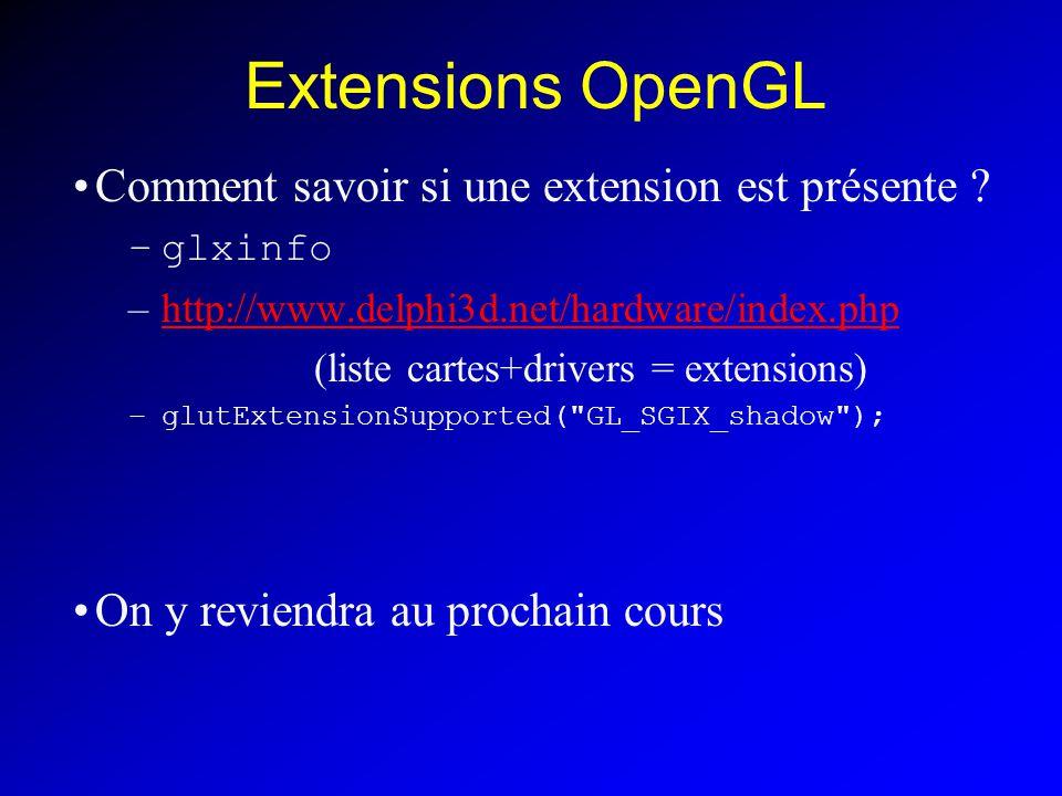 Extensions OpenGL Comment savoir si une extension est présente .