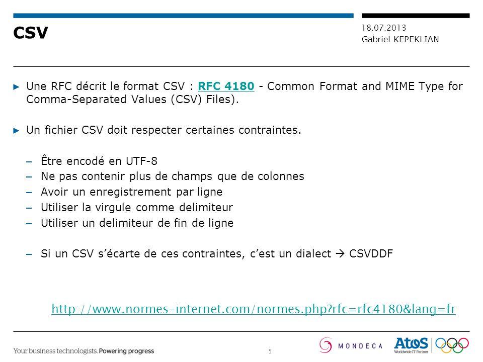 5 18.07.2013 Gabriel KEPEKLIAN CSV Une RFC décrit le format CSV : RFC 4180 - Common Format and MIME Type for Comma-Separated Values (CSV) Files).RFC 4