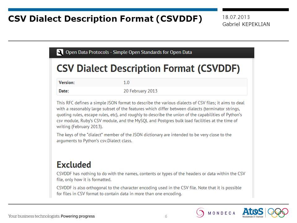 6 18.07.2013 Gabriel KEPEKLIAN CSV Dialect Description Format (CSVDDF)