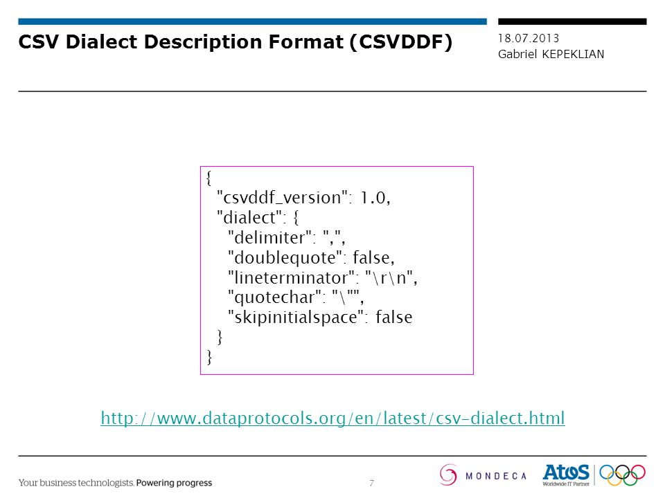 7 18.07.2013 Gabriel KEPEKLIAN CSV Dialect Description Format (CSVDDF) {