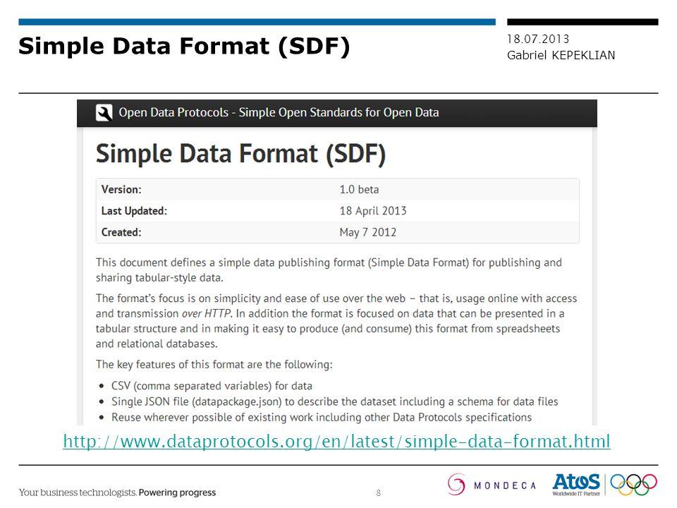8 18.07.2013 Gabriel KEPEKLIAN Simple Data Format (SDF) http://www.dataprotocols.org/en/latest/simple-data-format.html