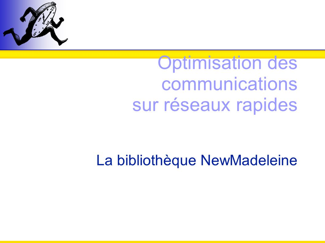 Optimisation des communications sur réseaux rapides La bibliothèque NewMadeleine