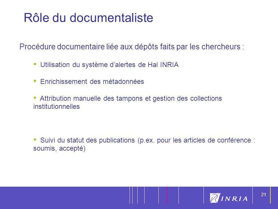 21 Procédure documentaire liée aux dépôts faits par les chercheurs : Utilisation du système dalertes de Hal INRIA Enrichissement des métadonnées Attri