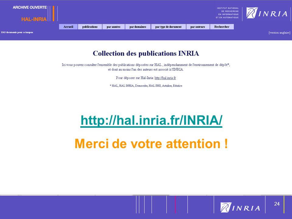 24 http://hal.inria.fr/INRIA/ Merci de votre attention !