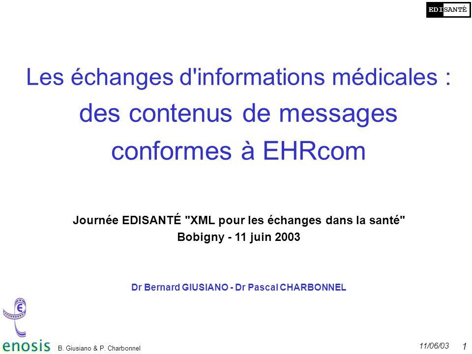 EDISANTÉ 11/06/03 B. Giusiano & P. Charbonnel 1 Les échanges d'informations médicales : des contenus de messages conformes à EHRcom Dr Bernard GIUSIAN