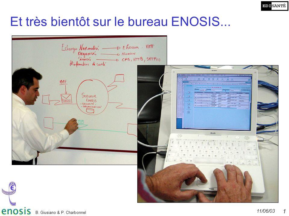 EDISANTÉ 11/06/03 B. Giusiano & P. Charbonnel 18 Et très bientôt sur le bureau ENOSIS...