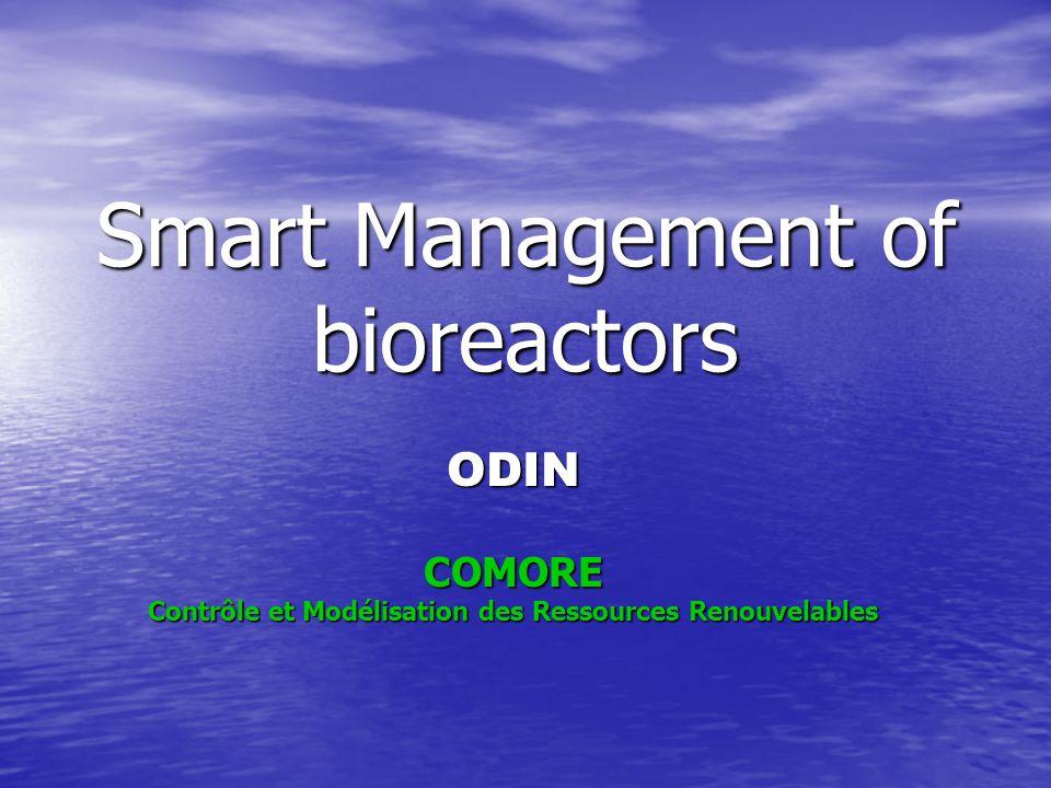 Smart Management of bioreactors ODINCOMORE Contrôle et Modélisation des Ressources Renouvelables