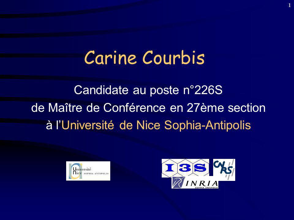 1 Carine Courbis Candidate au poste n°226S de Maître de Conférence en 27ème section à lUniversité de Nice Sophia-Antipolis