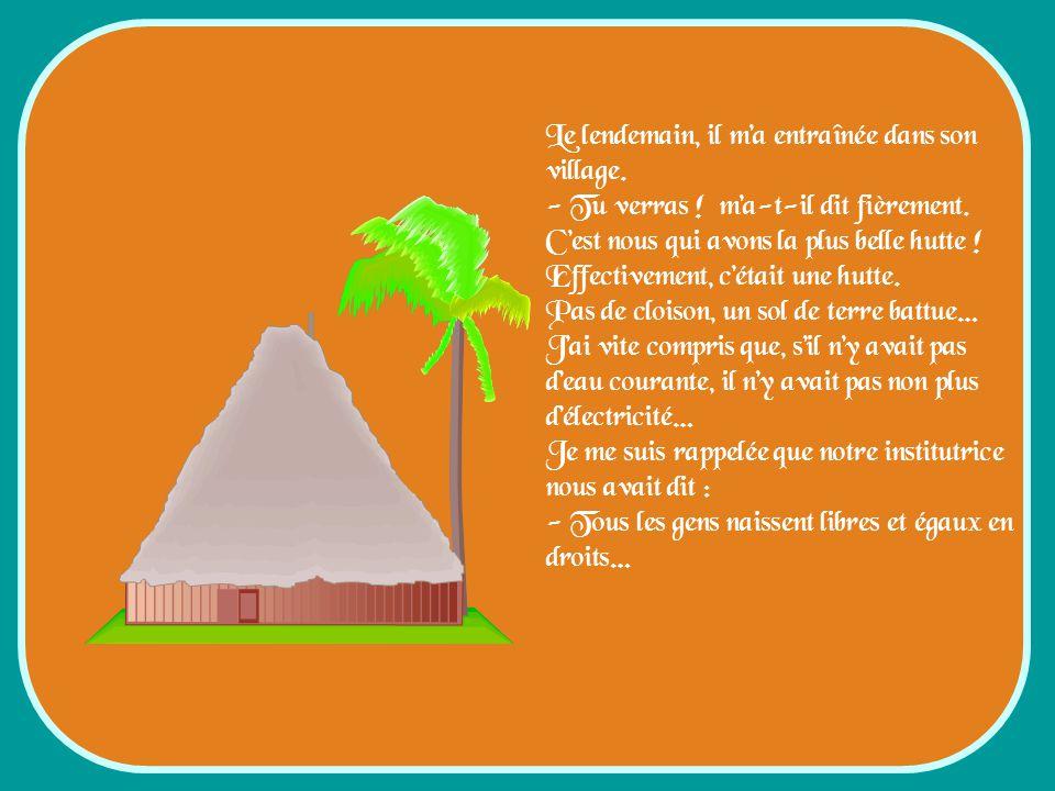 Nous habitions de charmantes maisonnettes en bord de plage, abritées par des palmiers… Le rêve ! Lorsque jai fait visiter à Koulou, il a tendu un doig